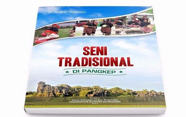 "Buku karya Penulis, ""Seni Tradisional di Pangkep."" (foto: ist/palontaraq)"